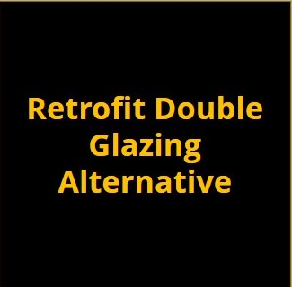 Retrofit Double Glazing Alternative