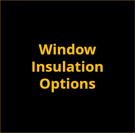 Window Insulation Options for Your Home